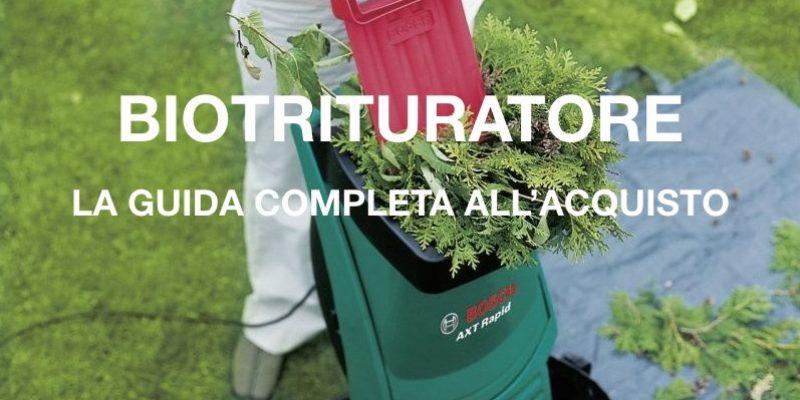 Biotrituratore | la guida completa all'acquisto