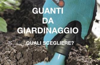 Guanti da Giardinaggio | Quali scegliere? I migliori per la protezione del tuo pollice verde.